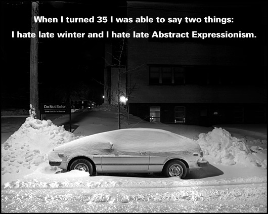 Scene of a snow covered car with text: When I turned 35 I could say two things: I hate late winter and I hate late Abstract Expressionism.